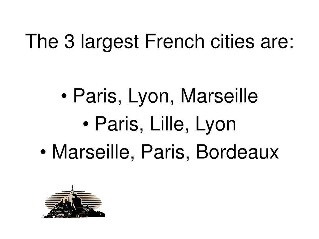 The 3 largest French cities are: