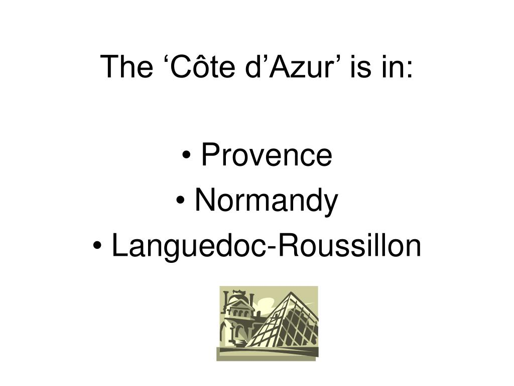 The 'Côte d'Azur' is in: