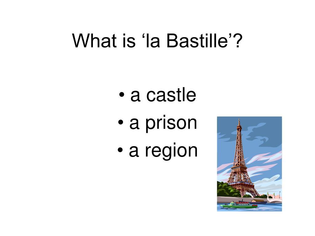 What is 'la Bastille'?