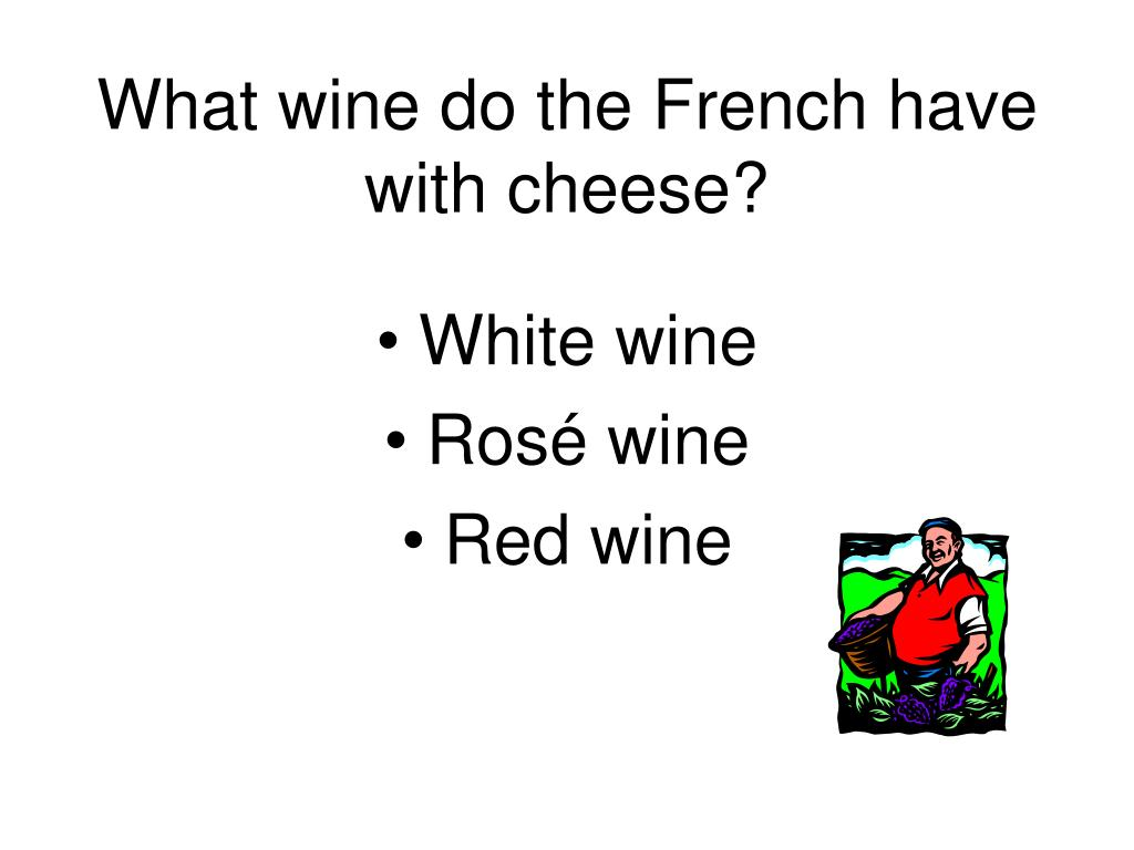 What wine do the French have with cheese?
