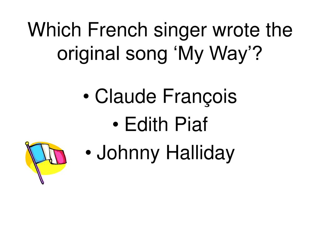 Which French singer wrote the original song 'My Way'?