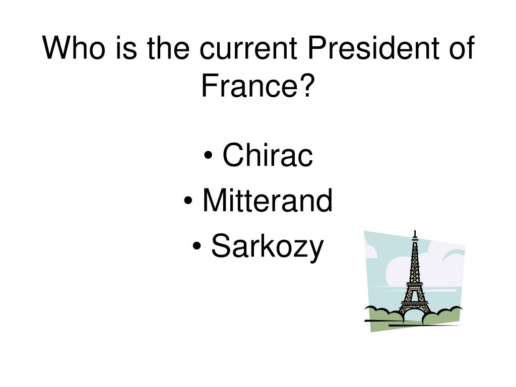 Who is the current President of France?