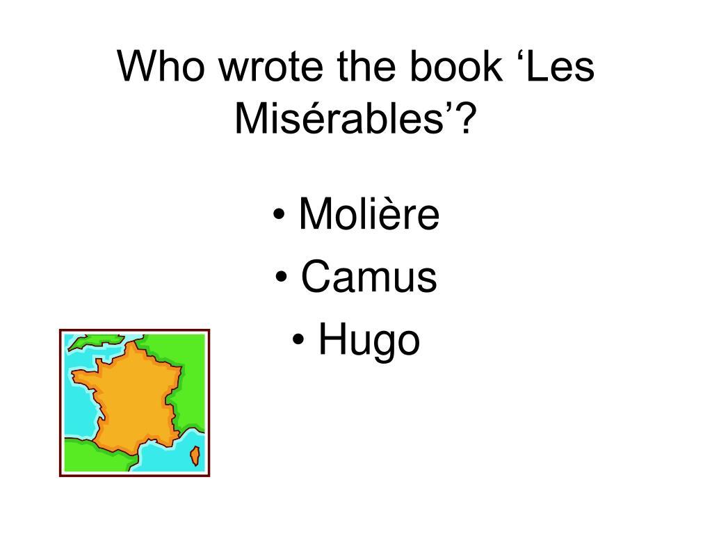 Who wrote the book 'Les Misérables'?