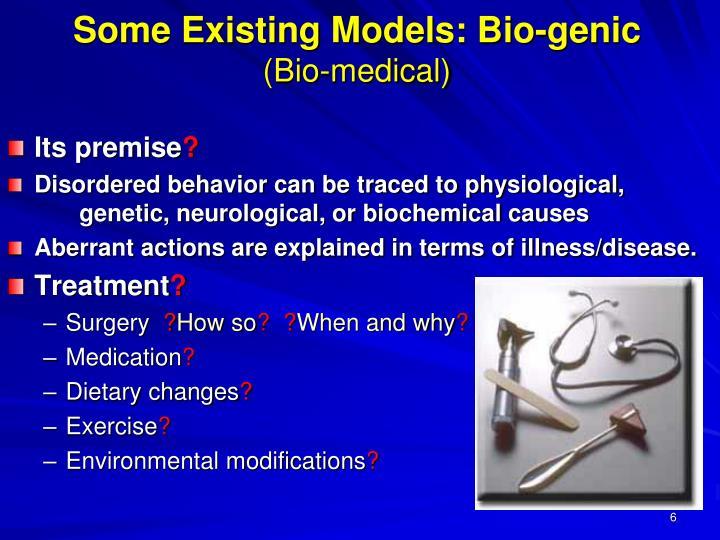 Some Existing Models: Bio-genic