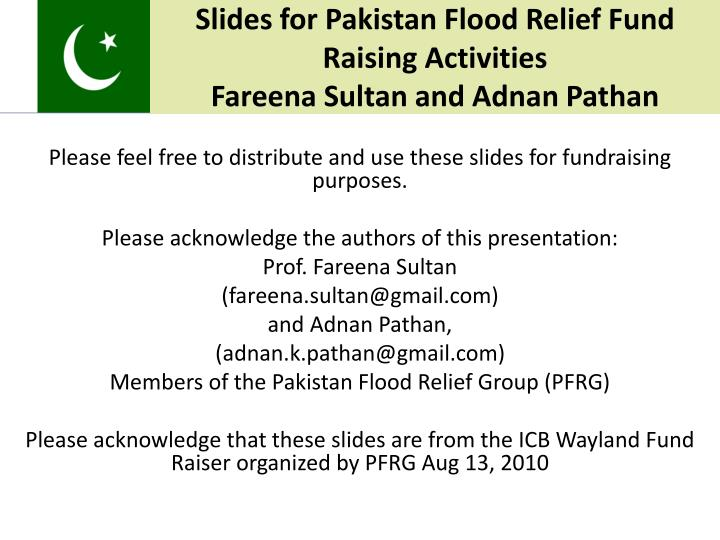 Slides for pakistan flood relief fund raising activities fareena sultan and adnan pathan