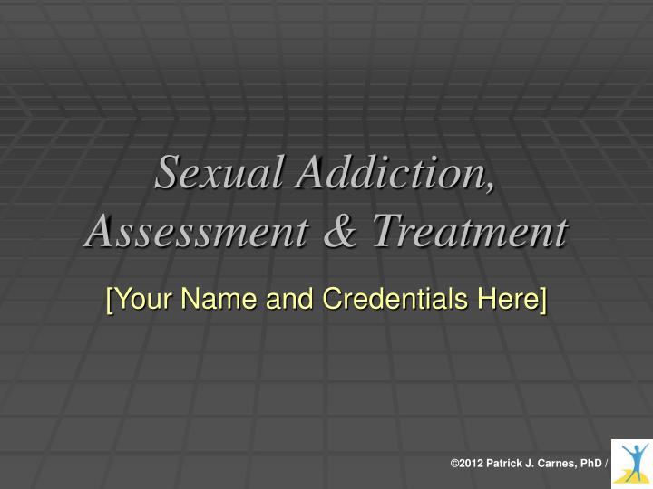 sexual addiction assessment treatment n.