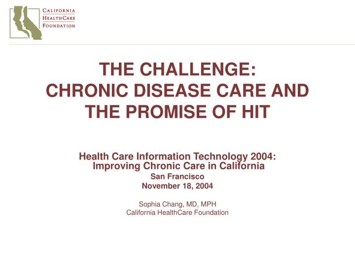The challenge chronic disease care and the promise of hit