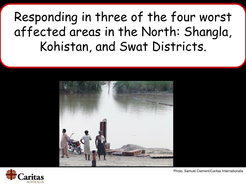 Responding in three of the four worst affected areas in the North: