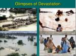 glimpses of devastation