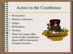 actors in the courthouse