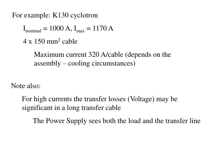 For example: K130 cyclotron