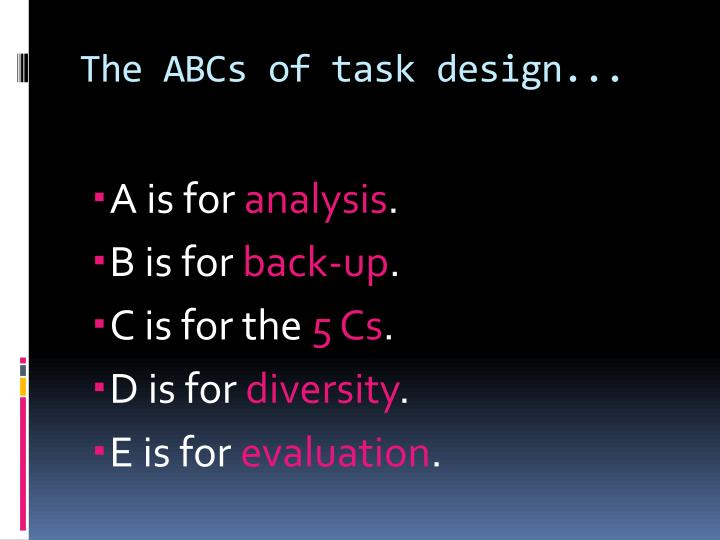 The ABCs of task design...