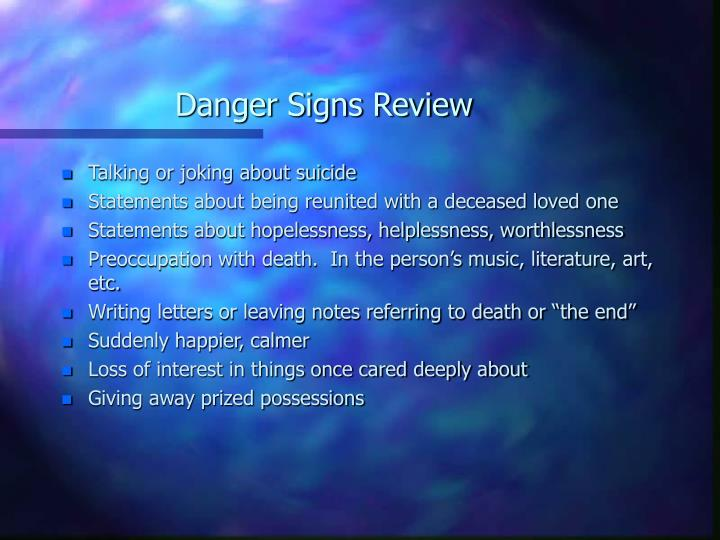 Danger Signs Review