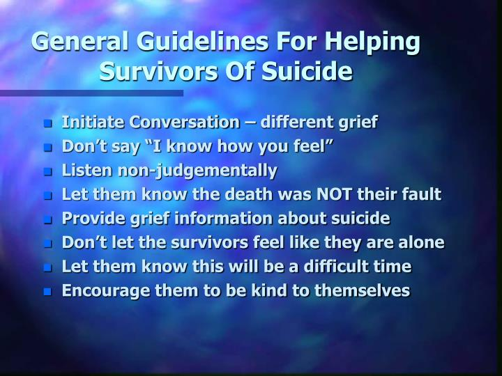 General Guidelines For Helping Survivors Of Suicide