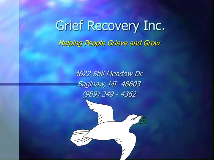 Grief recovery inc