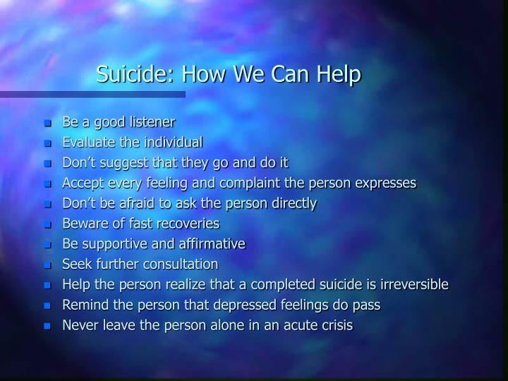Suicide: How We Can Help