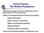 current issues the retiree perspective