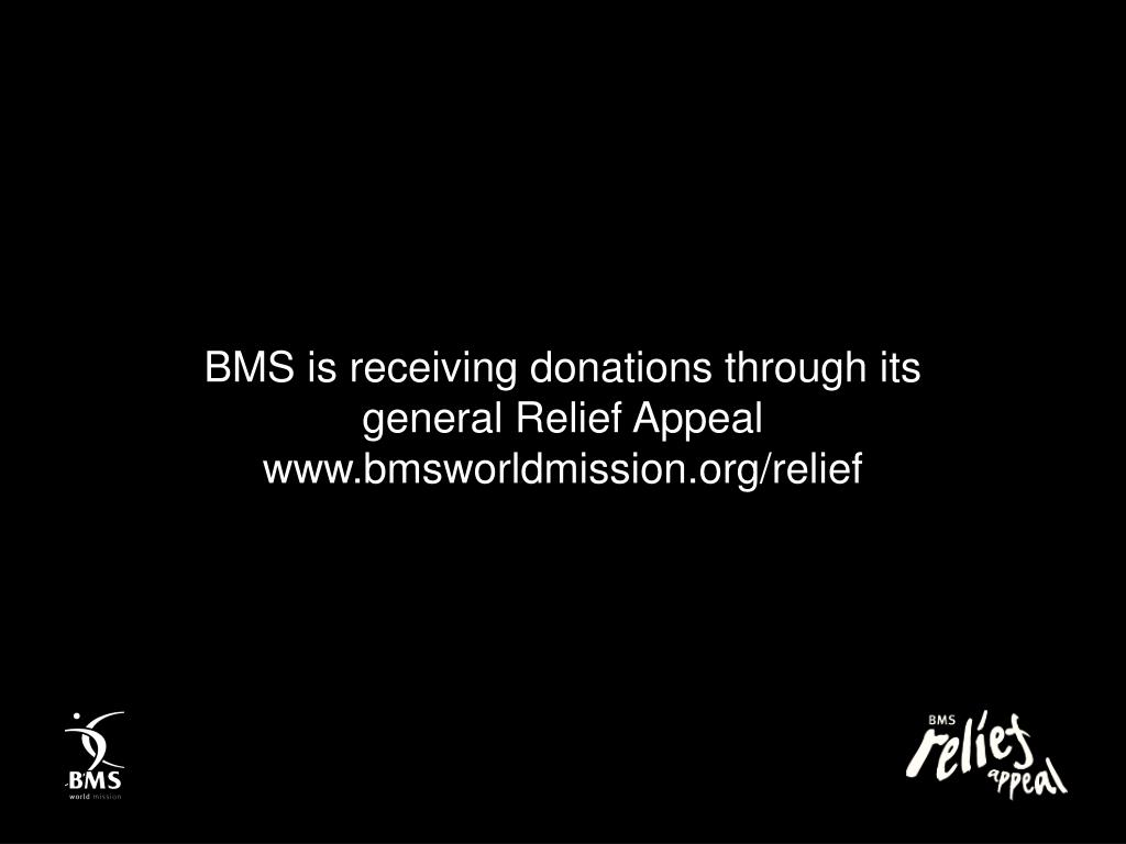 BMS is receiving donations through its general Relief Appeal