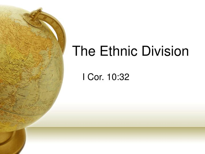 The ethnic division