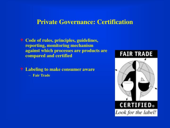 Private Governance: Certification