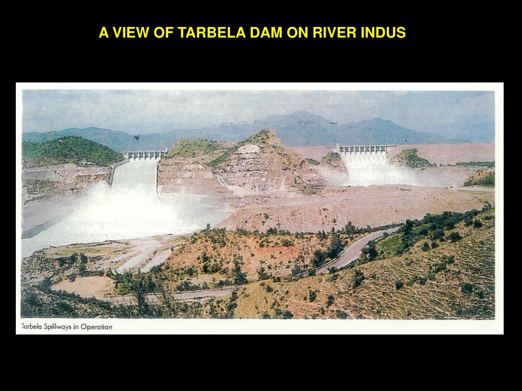 A VIEW OF TARBELA DAM ON RIVER INDUS
