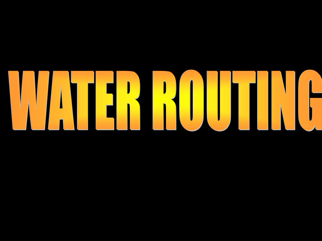 WATER ROUTING