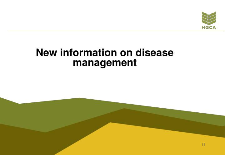 New information on disease management