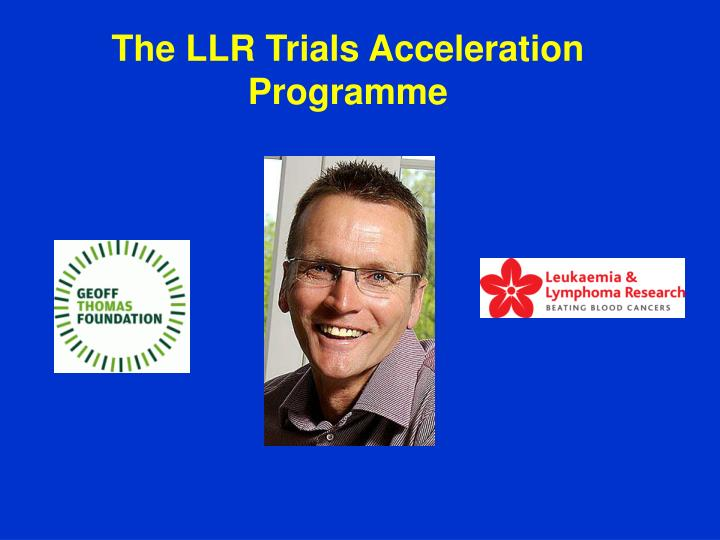 The LLR Trials Acceleration Programme