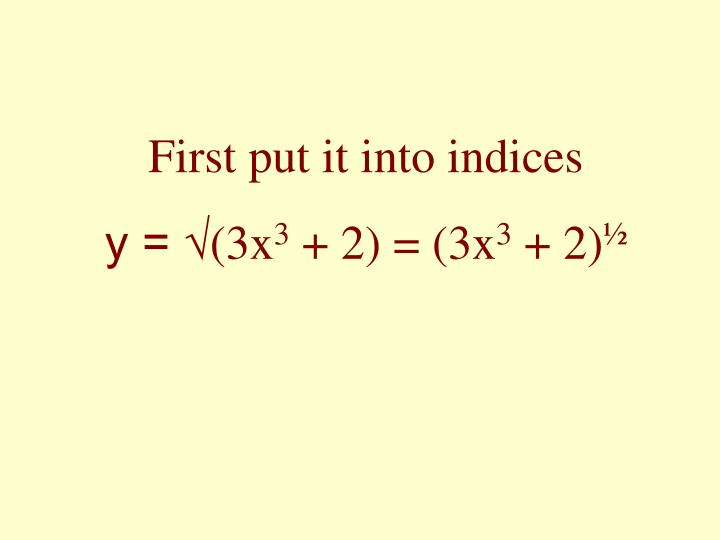 First put it into indices