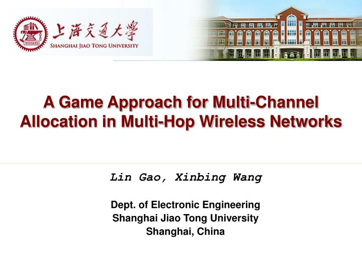 a game approach for multi channel allocation in multi hop wireless networks n.
