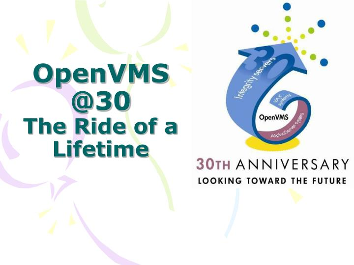 PPT - OpenVMS @30 The Ride of a Lifetime PowerPoint