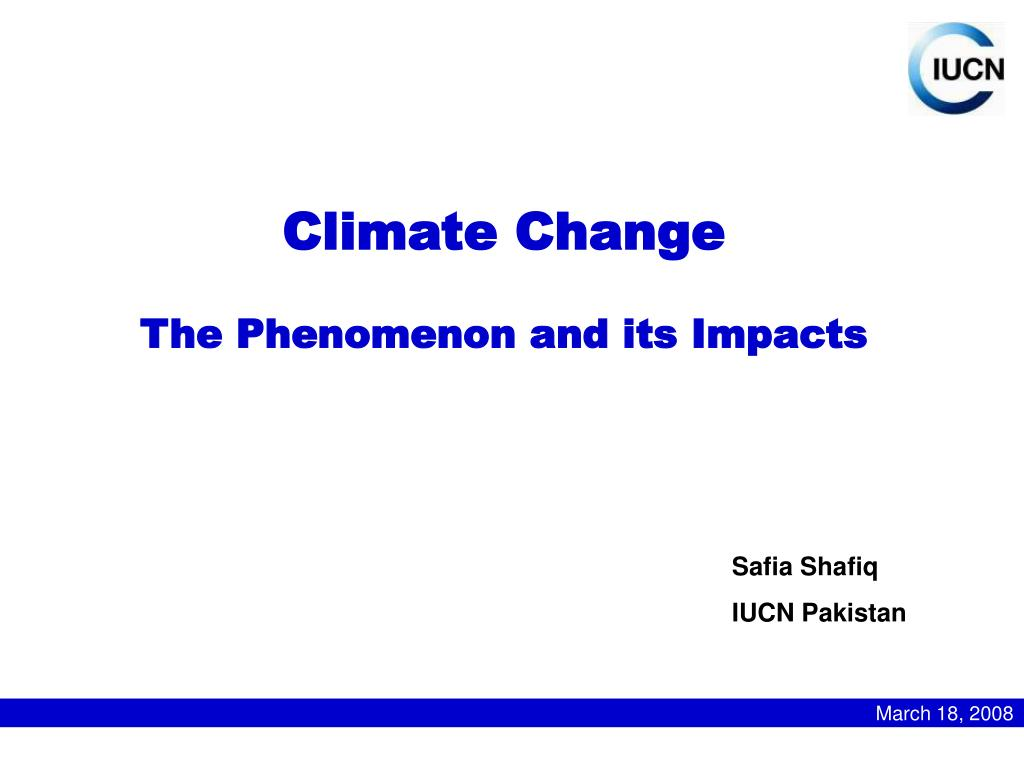climate change the phenomenon and its impacts l.