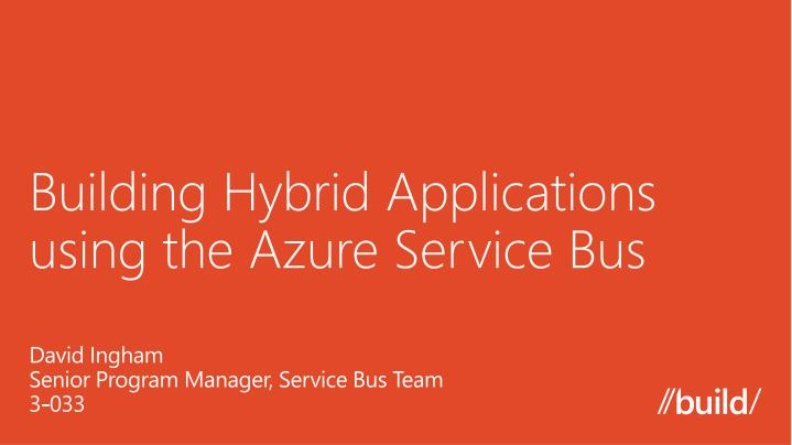 building hybrid applications using the azure service bus n.
