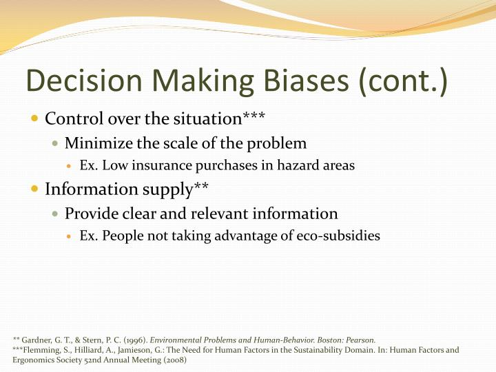 Decision Making Biases (cont.)