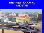 the new karachi pakistan