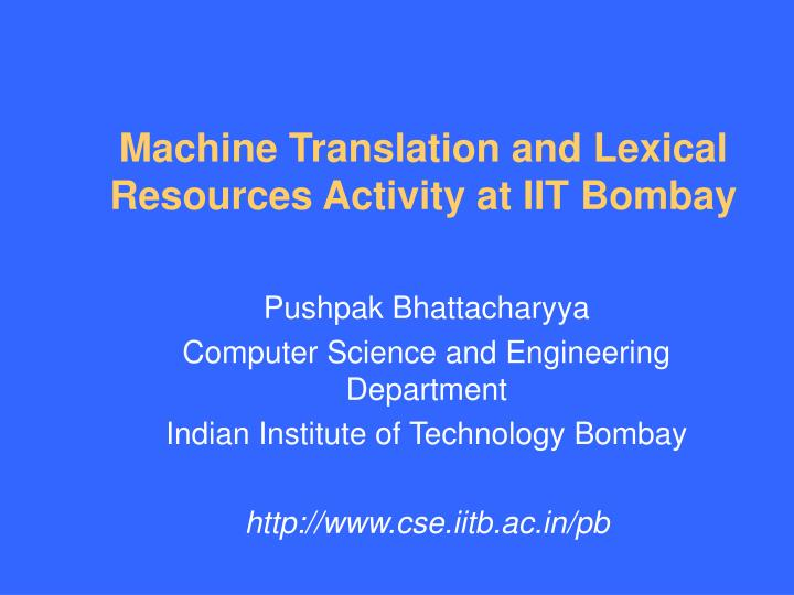 machine translation and lexical resources activity at iit bombay n.