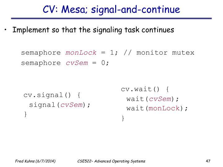 CV: Mesa; signal-and-continue