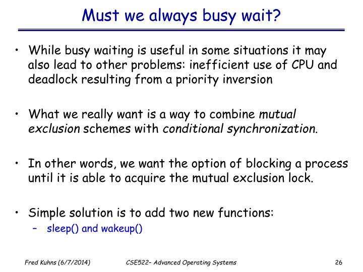 Must we always busy wait?