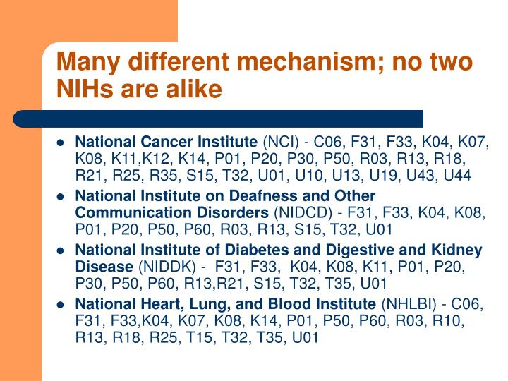 Many different mechanism; no two NIHs are alike
