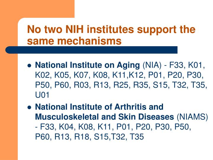 No two NIH institutes support the same mechanisms
