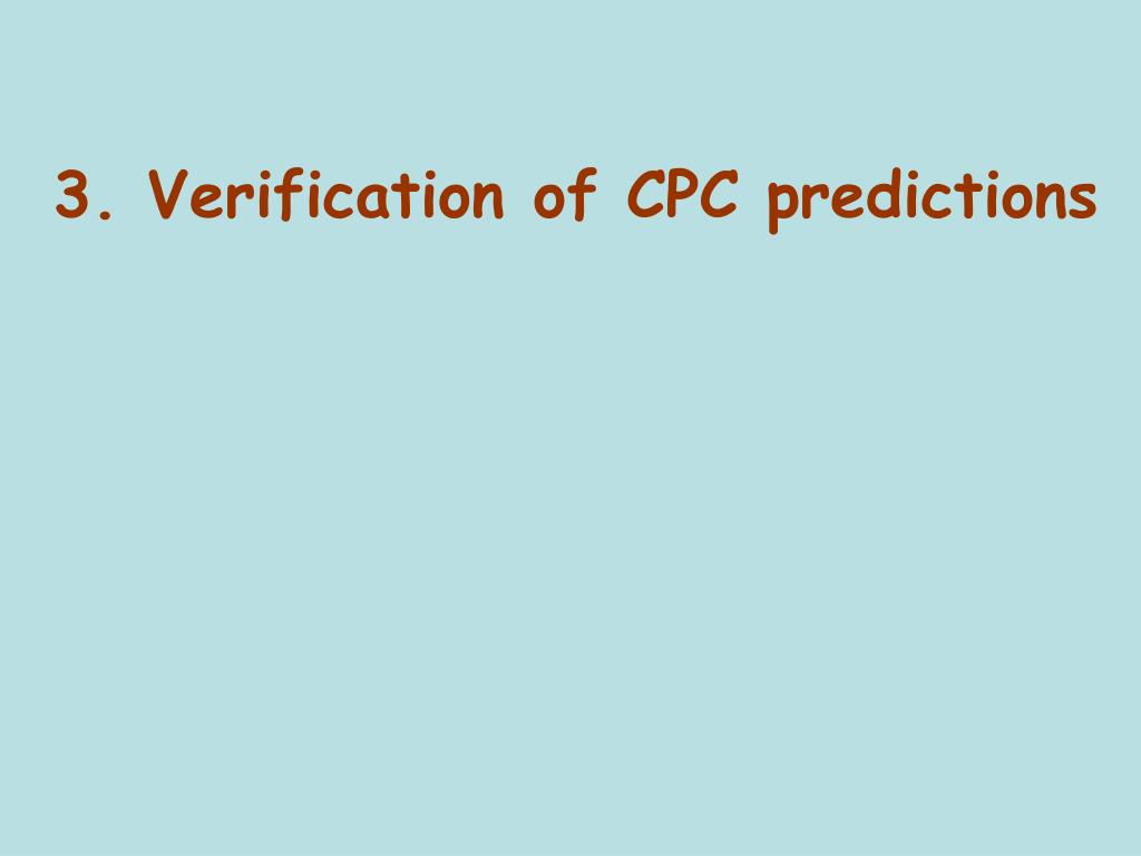 3. Verification of CPC predictions