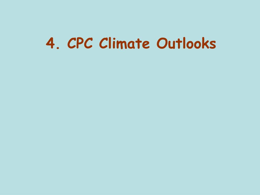 4. CPC Climate Outlooks