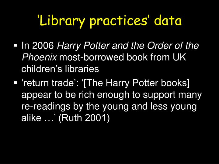 'Library practices' data