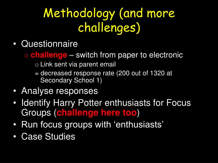 Methodology (and more challenges)