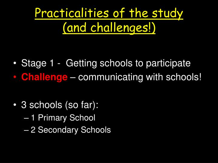 Practicalities of the study