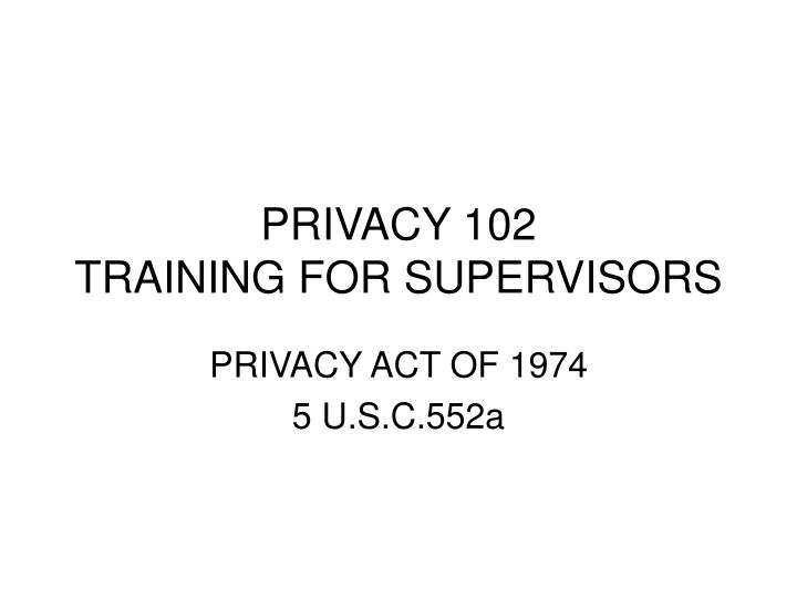 privacy 102 training for supervisors n.