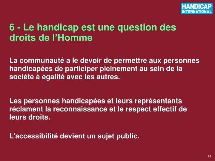 6 - Le handicap est une question des droits de l'Homme