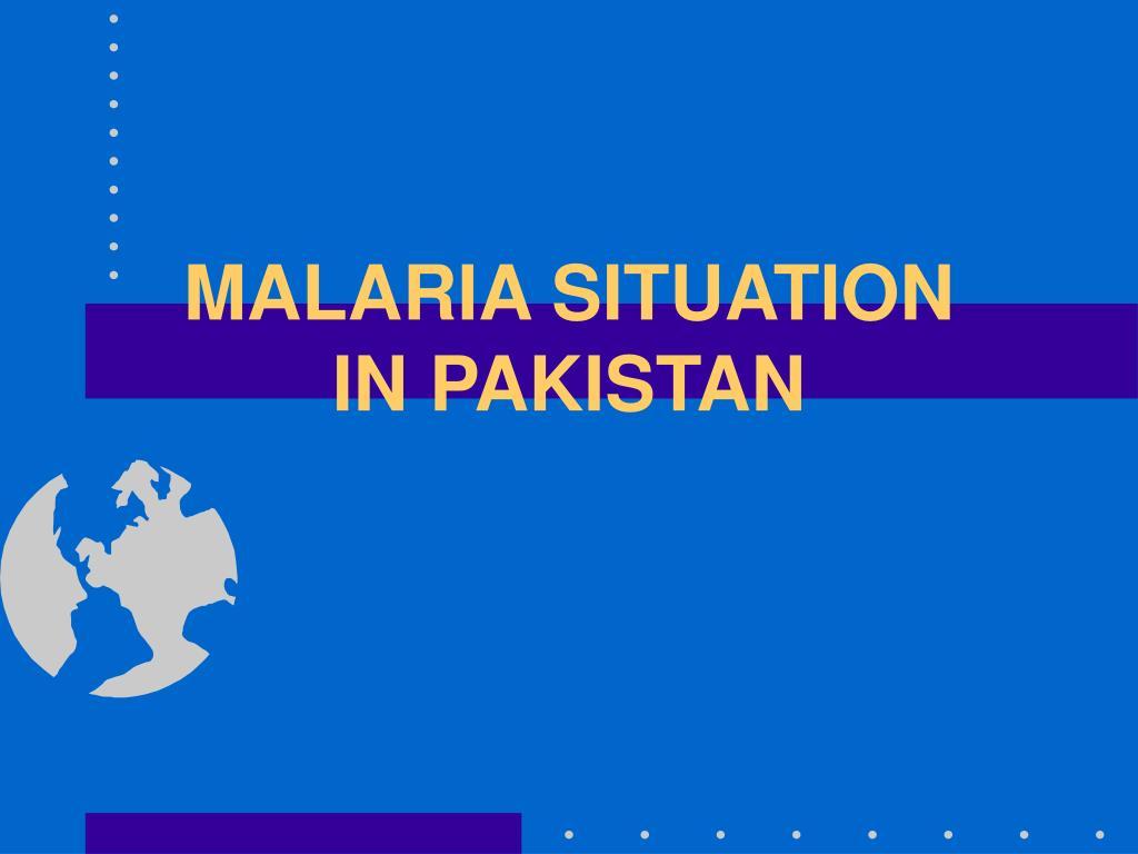 malaria situation in pakistan l.