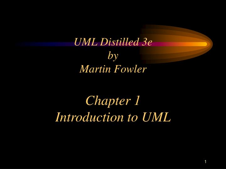 Uml distilled 3e by martin fowler chapter 1 introduction to uml