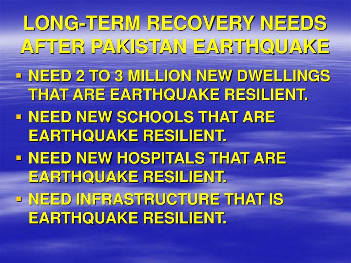 Long term recovery needs after pakistan earthquake